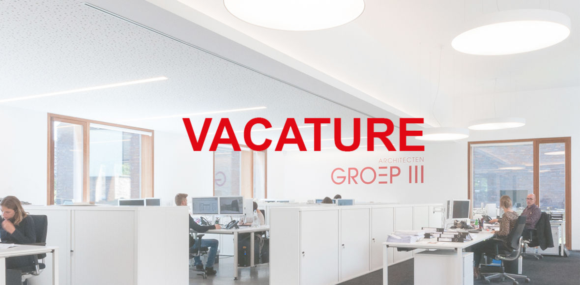 vacature (ir.) architect - architect assistent | Architecten Groep III